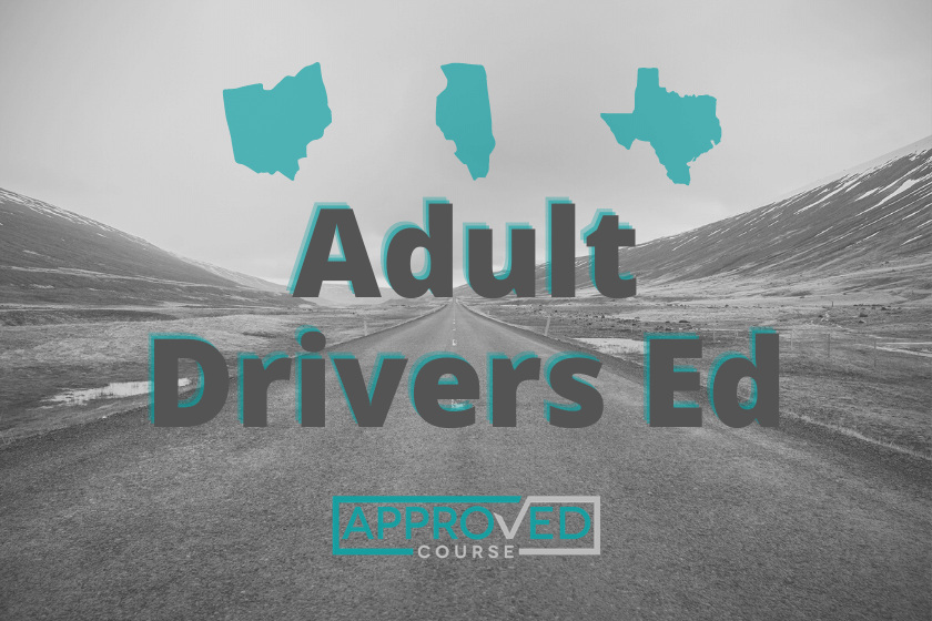 Adult Drivers Ed Online – What it takes in Illinois, Ohio, and Texas